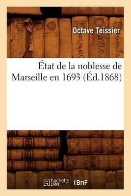 Etat de La Noblesse de Marseille En 1693, (Ed.1868)