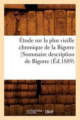 Etude Sur La Plus Vieille Chronique de La Bigorre [Sommaire Description de Bigorre, (Ed.1889)