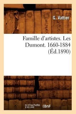 Famille D'Artistes. Les Dumont. 1660-1884 (Ed.1890)