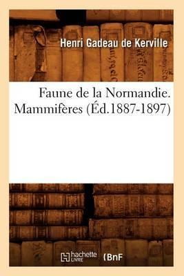 Faune de La Normandie. Mammiferes (Ed.1887-1897)