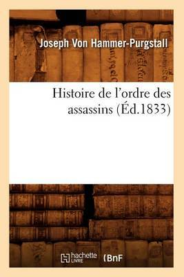 Histoire de L'Ordre Des Assassins (Ed.1833)