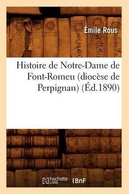 Histoire de Notre-Dame de Font-Romeu (Diocese de Perpignan) (Ed.1890)