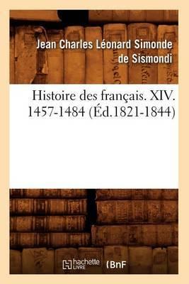 Histoire Des Francais. XIV. 1457-1484 (Ed.1821-1844)