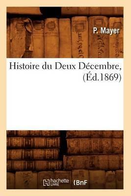 Histoire Du Deux Decembre, (Ed.1869)