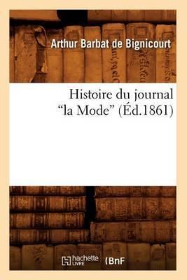 Histoire Du Journal La Mode (Ed.1861)