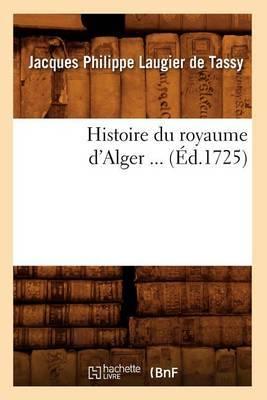 Histoire Du Royaume D'Alger (Ed.1725)