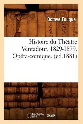 Histoire Du Theatre Ventadour. 1829-1879. Opera-Comique. (Ed.1881)