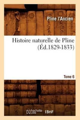 Histoire Naturelle de Pline. Tome 6
