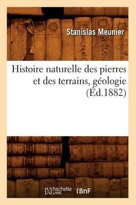 Histoire Naturelle Des Pierres Et Des Terrains, Geologie, (Ed.1882)