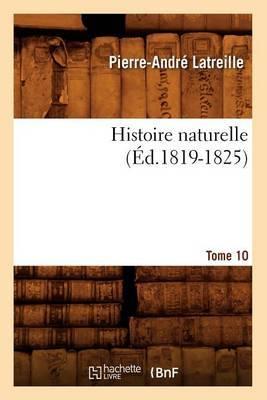 Histoire Naturelle. Tome 10 (Ed.1819-1825)