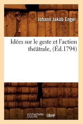 Idees Sur Le Geste Et L'Action Theatrale, (Ed.1794)