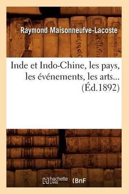 Inde Et Indo-Chine, Les Pays, Les Evenements, Les Arts (Ed.1892)