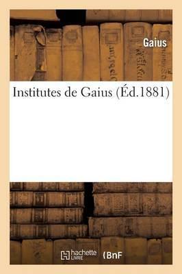 Institutes de Gaius. 6e Edition (1re Francaise) D'Apres L'Apographum de Studemund, ... (Ed.1881)