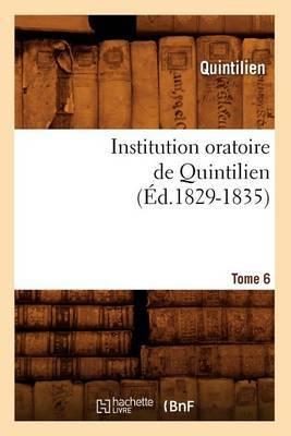 Institution Oratoire de Quintilien. Tome 6 (Ed.1829-1835)