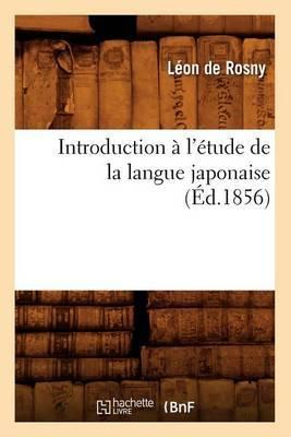 Introduction A L'Etude de la Langue Japonaise,