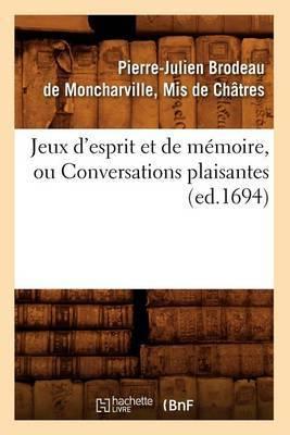 Jeux D'Esprit Et de Memoire, Ou Conversations Plaisantes (Ed.1694)