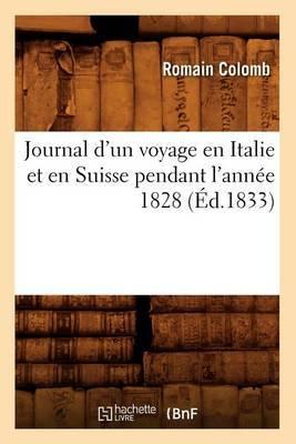 Journal D'Un Voyage En Italie Et En Suisse Pendant L'Annee 1828 (Ed.1833)