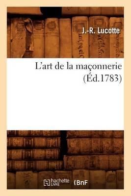 L'Art de La Maconnerie, (Ed.1783)