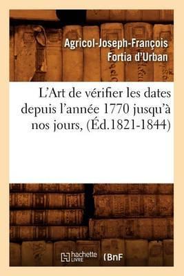 L'Art de Verifier Les Dates Depuis L'Annee 1770 Jusqu'a Nos Jours, (Ed.1821-1844)