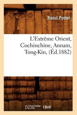 L'Extreme Orient, Cochinchine, Annam, Tong-Kin, (Ed.1882)