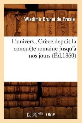 L'Univers., Grece Depuis La Conquete Romaine Jusqu'a Nos Jours (Ed.1860)