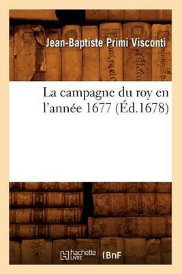 La Campagne Du Roy En L'Annee 1677 (Ed.1678)