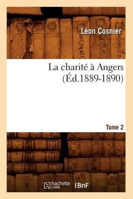 La Charite a Angers. Tome 2 (Ed.1889-1890)