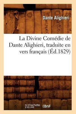 La Divine Comedie de Dante Alighieri, Traduite En Vers Francais (Ed.1829)