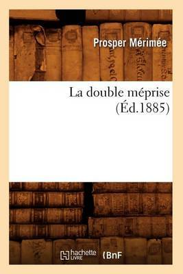 La Double Meprise (Ed.1885)