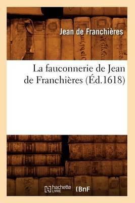 La Fauconnerie de Jean de Franchieres (Ed.1618)