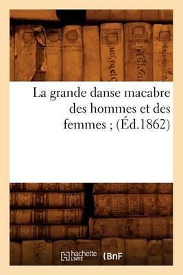 La Grande Danse Macabre Des Hommes Et Des Femmes; (Ed.1862)