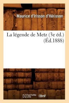 La Legende de Metz (3e Ed.) (Ed.1888)