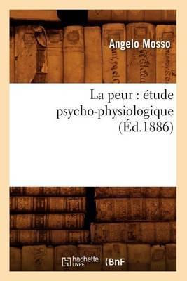 La Peur: Etude Psycho-Physiologique (Ed.1886)