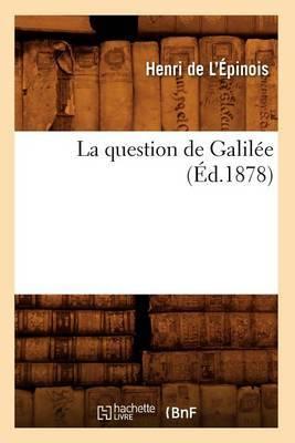 La Question de Galilee (Ed.1878)