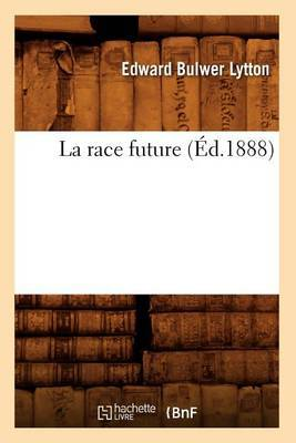 La Race Future (Ed.1888)