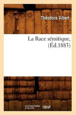 La Race Semitique, (Ed.1883)