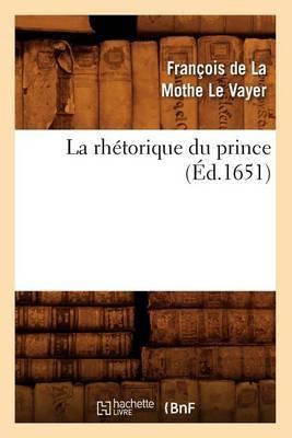 La Rhetorique Du Prince (Ed.1651)