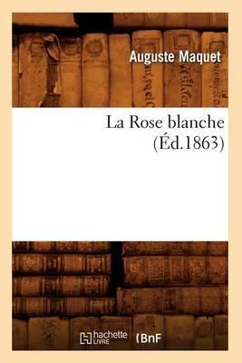La Rose Blanche, (Ed.1863)
