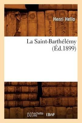 La Saint-Barthelemy (Ed.1899)