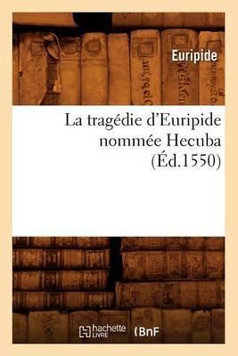 La Tragedie D'Euripide Nommee Hecuba,