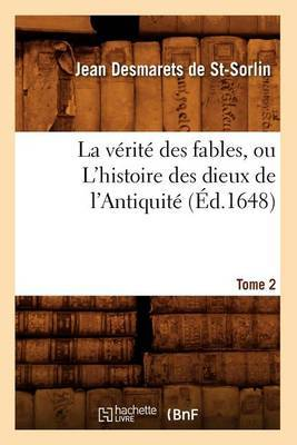 La Verite Des Fables, Ou L'Histoire Des Dieux de L'Antiquite. Tome 2 (Ed.1648)