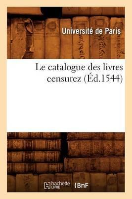 Le Catalogue Des Livres Censurez (Ed.1544)