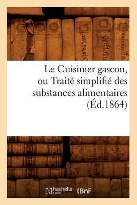 Le Cuisinier Gascon, Ou Traite Simplifie Des Substances Alimentaires,