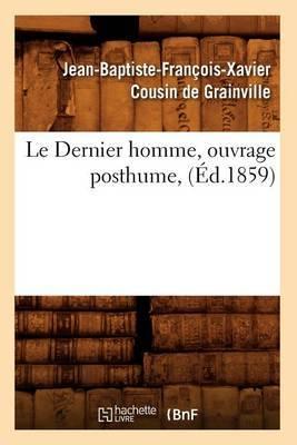 Le Dernier Homme, Ouvrage Posthume, (Ed.1859)