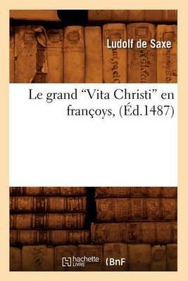 Le Grand Vita Christi En Francoys (Ed.1487)