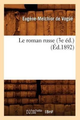 Le Roman Russe (3e Ed.) (Ed.1892)