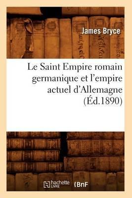Le Saint Empire Romain Germanique Et L'Empire Actuel D'Allemagne (Ed.1890)