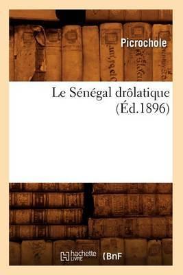 Le Senegal Drolatique (Ed.1896)