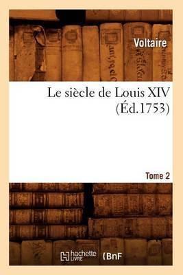 Le Siecle de Louis XIV. Tome 2 (Ed.1753)