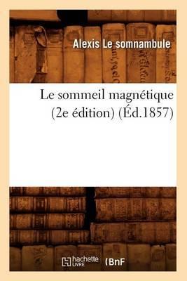 Le Sommeil Magnetique (2e Edition) (Ed.1857)